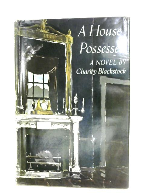 House Possessed By Charity Blackstock