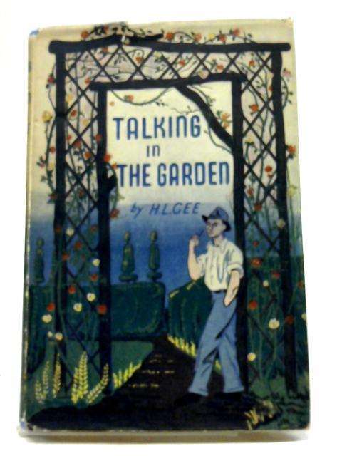 Talking In The Garden. By HL. Gee