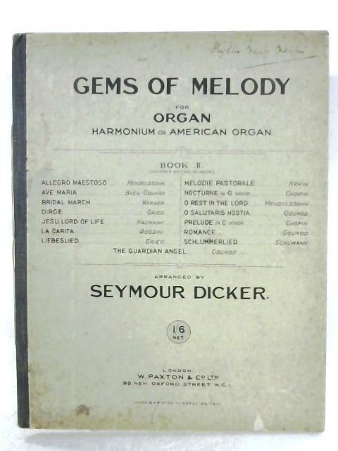 Gems Of Melody For Organ: Book II By Seymour Dicker (Ed.)