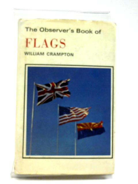The Observer's Book of Flags by William G. Crampton