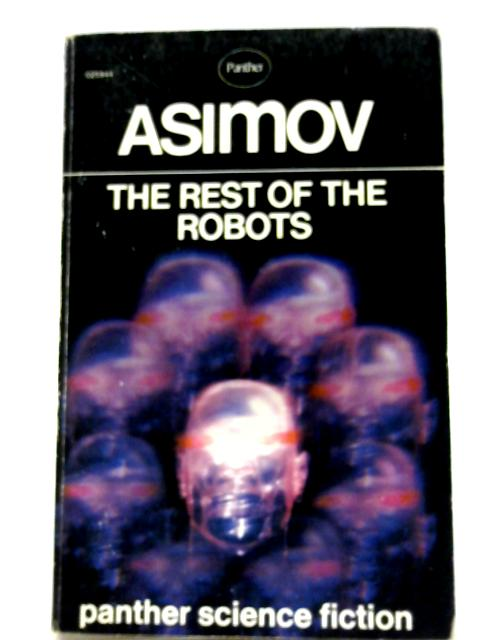 The Rest of the Robots by Issac Asimov
