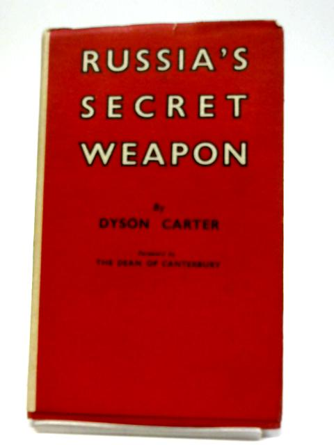 Russia's Secret Weapon by Dyson Carter