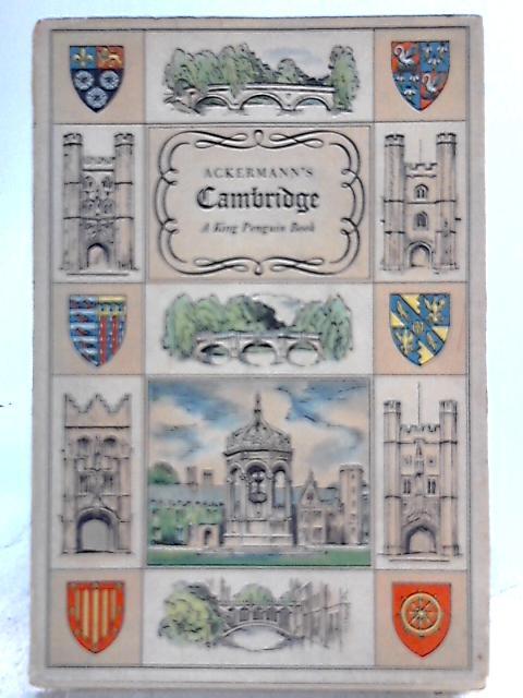 Ackerman's Cambridge by Reginald Ross Williamson