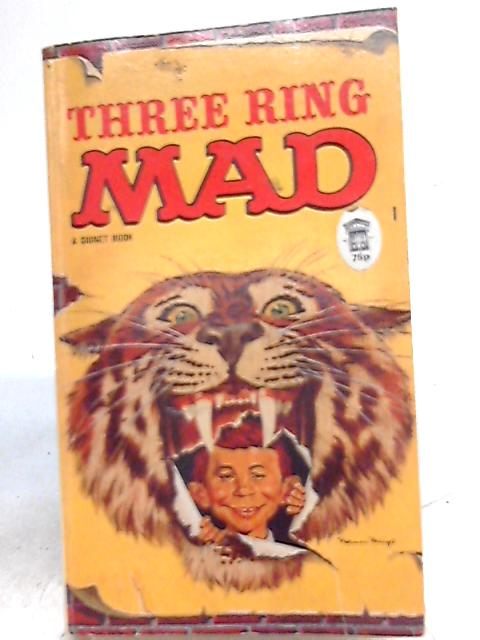 Three Ring Mad By Albert B. Feldstein (Ed.)