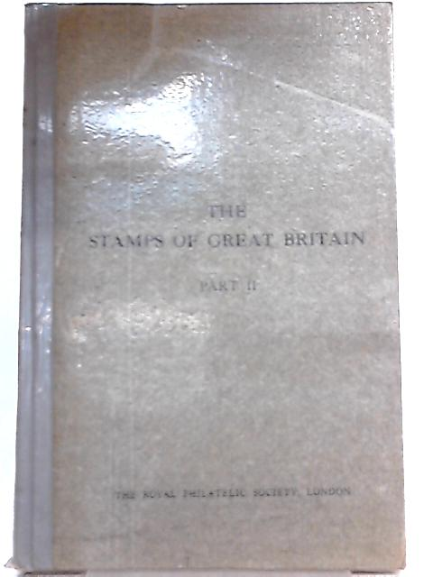 The Stamps of Great Britain Part II By J. B. Seymour