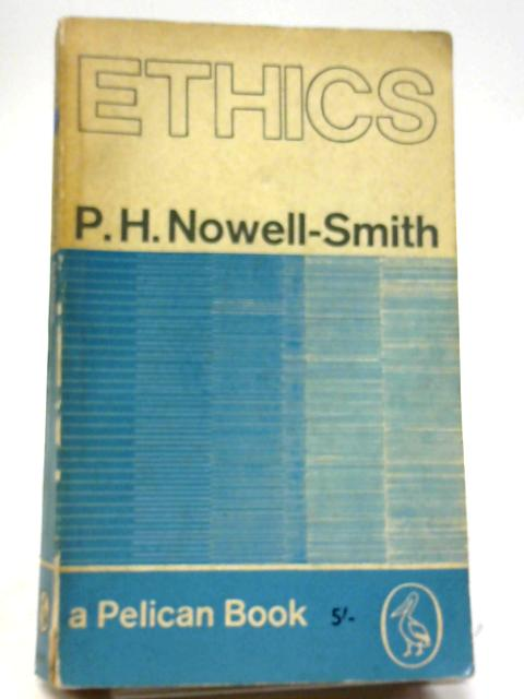 Ethics By P.H. Nowell-Smith