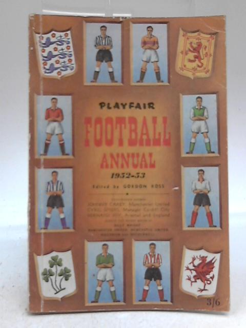 Playfair Football Annual 1952-53 By Gordon Ross