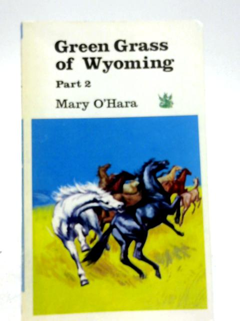 Green Grass of Wyoming Part 2 By Mary O'Hara