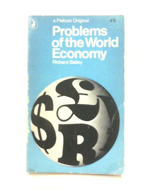 Problems of the World Economy By Richard Bailey