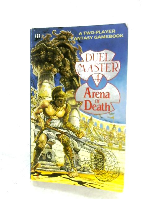 Arena Of Death (Duel Master 4) By Mark Smith & Jamie Thomson