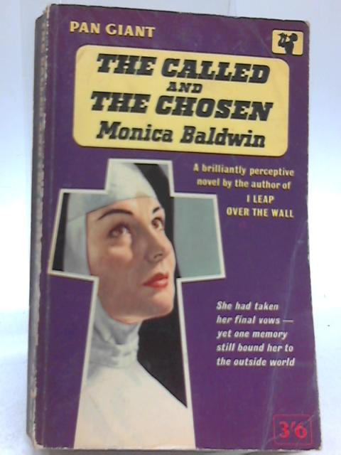 The Called and The Chosen By Monica Baldwin
