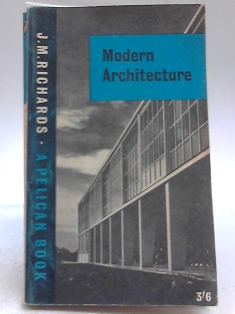 Modern Architecture By Richards, J. M.