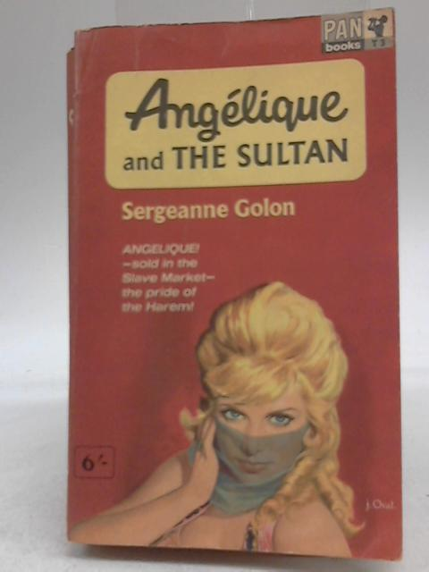 Angelique and the Sultan By Sergeanne Golon