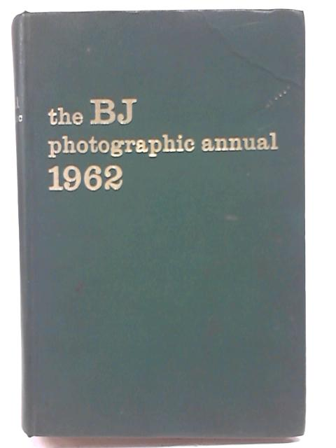 The British Journal Photographic Annual 1962 By A. J. Dalladay