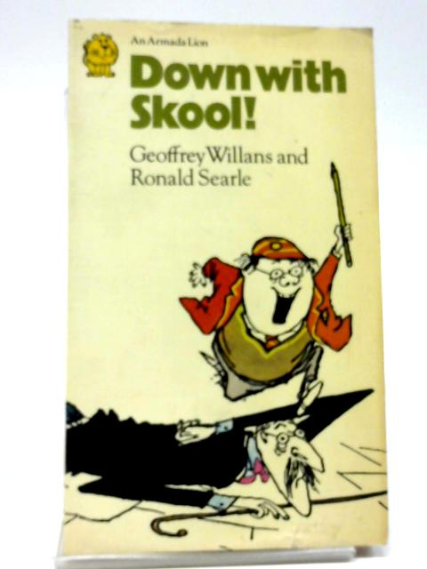 Down With Skool (Armada Paperbacks For Boys And Girls. no. C.264.) By Geoffrey Willans