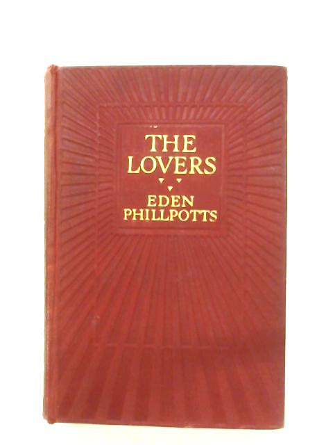 The Lovers: A Romance By Eden Phillpotts