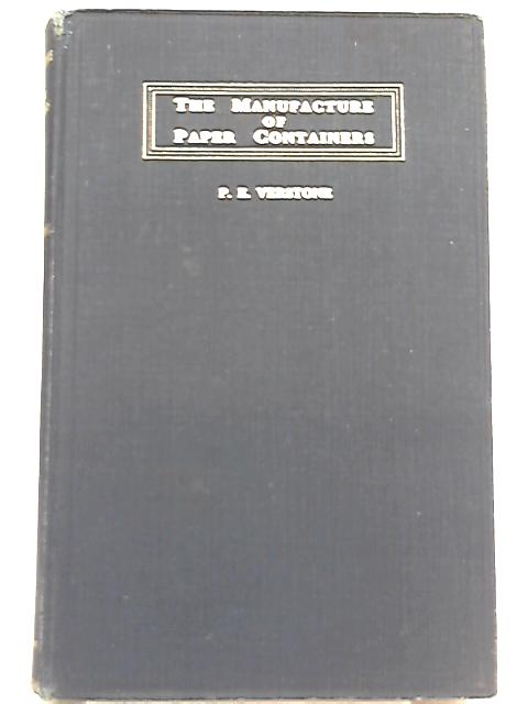 The Manufacture of Paper Containers By P. E. Verstone