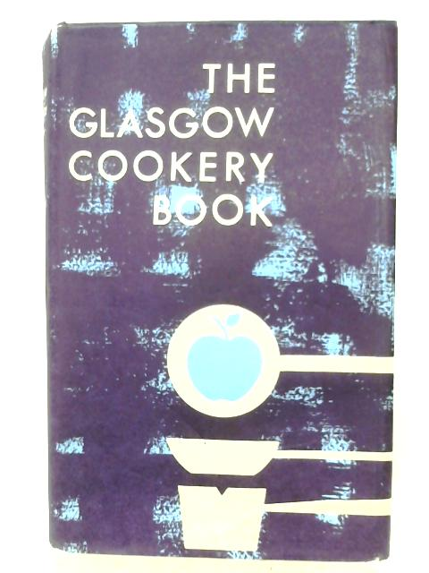 The Glasgow Cookery Book By Anon