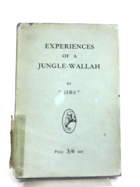 Experiences of a Jungle-Wallah by Nibs