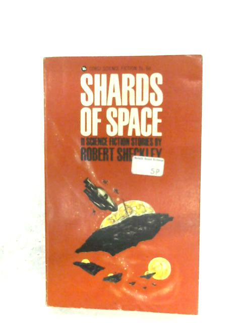 Shards Of Space by Robert Sheckley