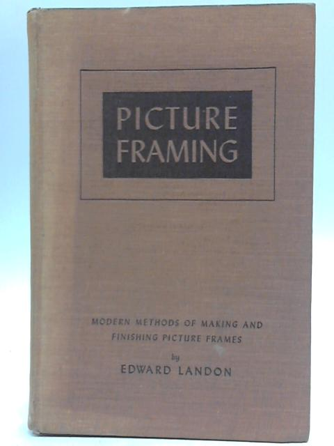 Picture Framing By Edward Landon