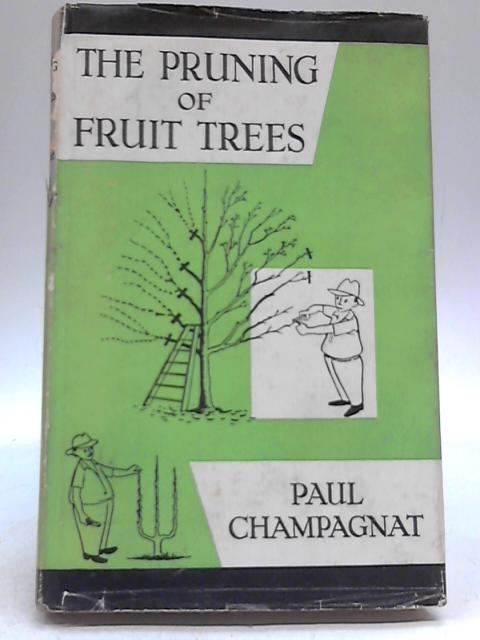 The Pruning of Fruit Trees By Paul Champagnat