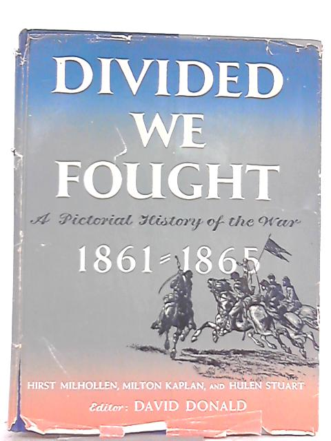 Divided we Fought 1861-1865 by David Donal