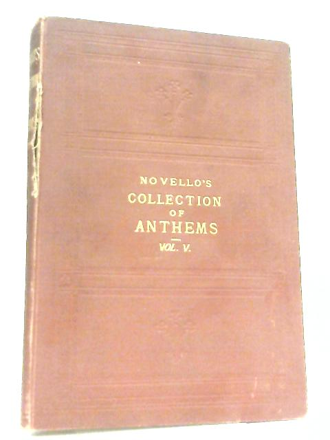 Novello's Collection of Anthems, Vol. V By Modern Composers