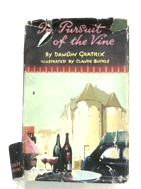 In Pursuit Of The Vine by Dawson Gratrix