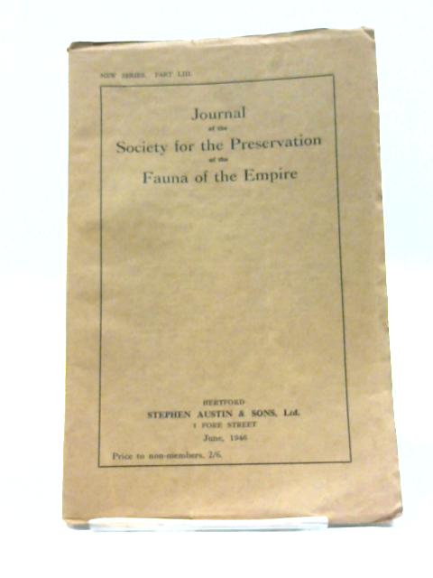 Journal of the Society for the Preservation of the Fauna of the Empire - New Series Part LIII June 1946 By Various