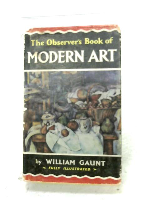 The Observer's Book Of Modern Art by William Gaunt