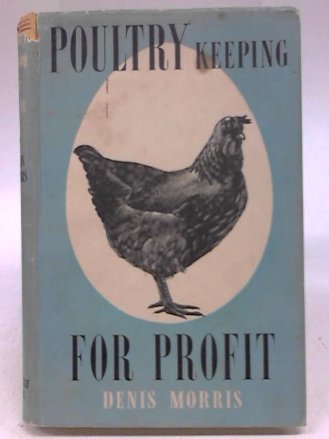 Poultry Keeping for Profit By Denis Morris