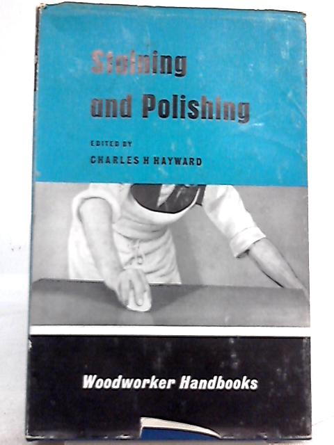 Staining and Polishing By Charles H. Hayward (Ed.)