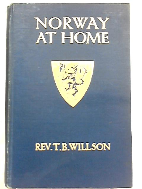 Norway at Home By Thomas B. Willson