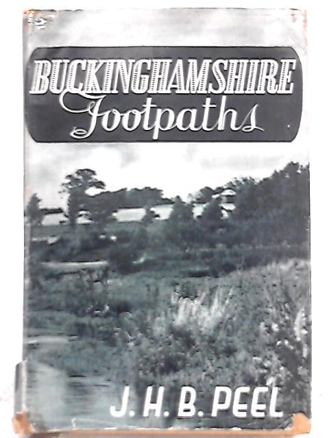 Buckinghamshire Footpaths by J. H. B. Peel