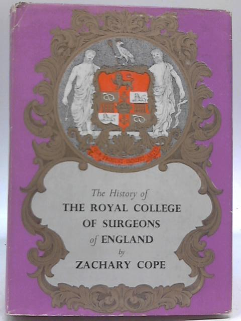 The Royal College of Surgeons of England By Zachary Cope