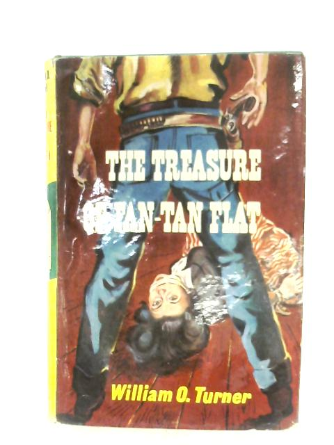 The Treasure Of Fan-Tan Flat By William O. Turner