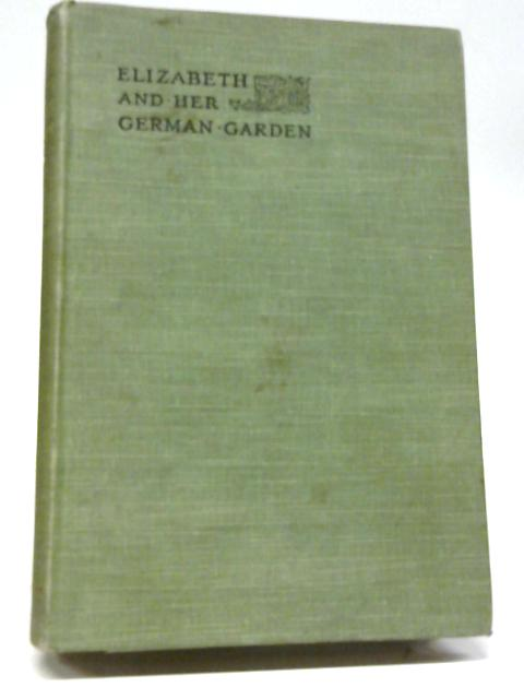 Elizabeth and Her German Garden By Unstated