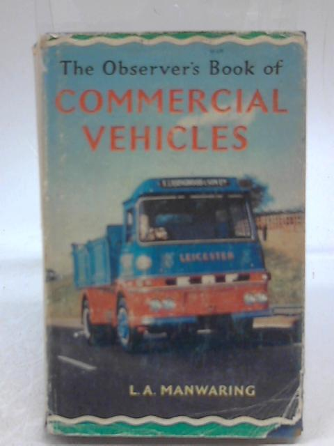 The Observer's Book of Commercial Vehicles by L A Manwaring