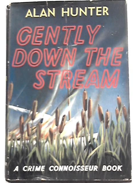 Gently Down The Stream By Alan Hunter Used Good