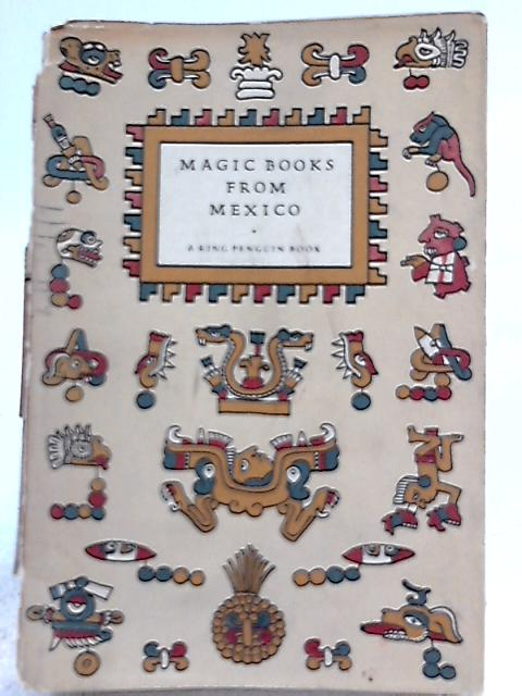 Magic Books from Mexico by C. A. Burland
