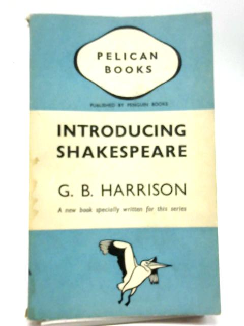 Introducing Shakespeare By G B Harrison