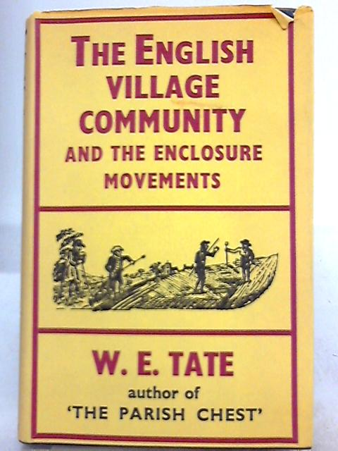 The English Village Community and the Enclosure Movements by W. E. Tate
