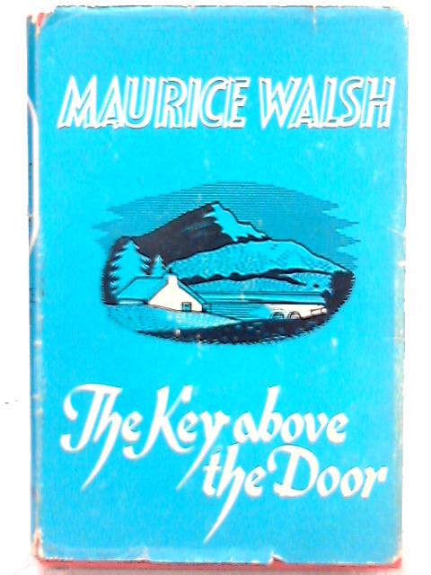 The Key above the Door by Maurice Walsh