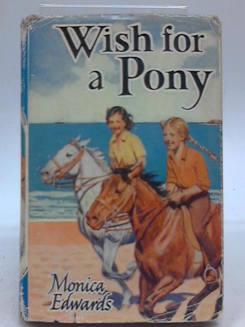 Wish For A Pony By Monica Edwards