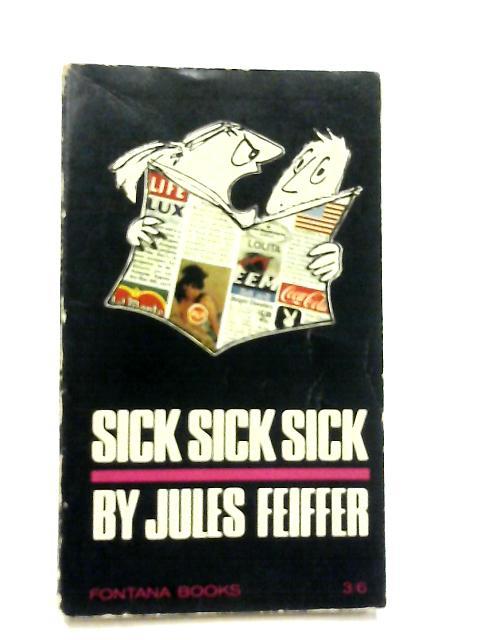 Sick, Sick, Sick By Jules Feiffer
