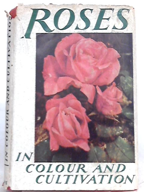 Roses In Colour And Cultivation By T. C. Mansfield