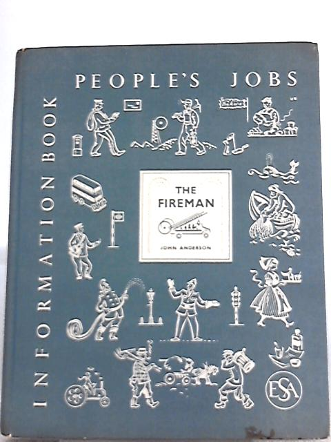 People's Jobs The Fireman By John Anderson