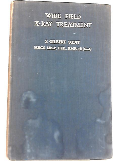 Wide Field X-Ray Treatment by S. Gilbert Scott