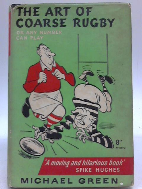 The Art of Coarse Rugby By Michael Green